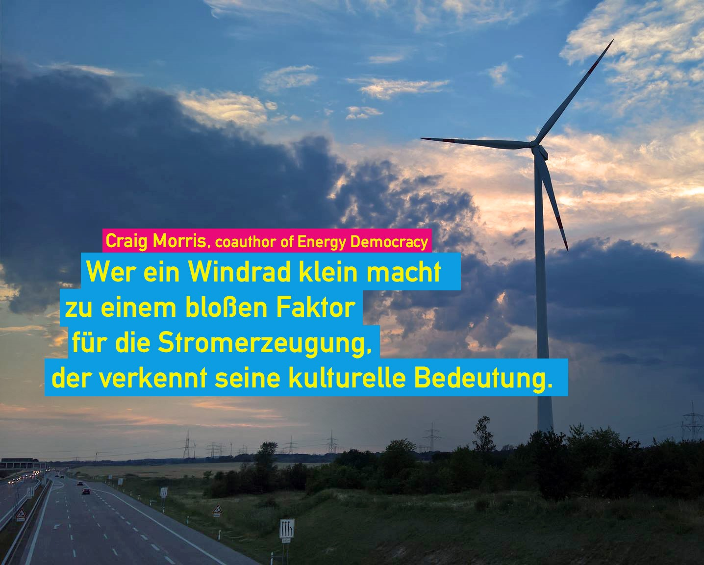"""Those who think of wind turbines merely in terms of power production overlook their cultural importance."""